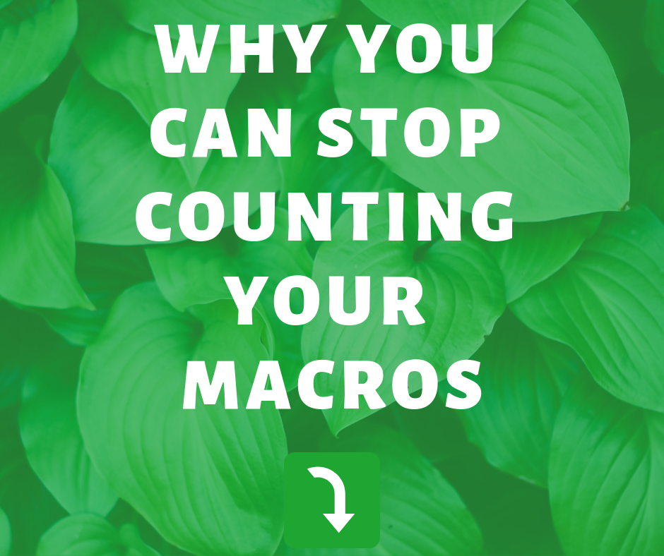 why-you-can-stop-counting-your-macros